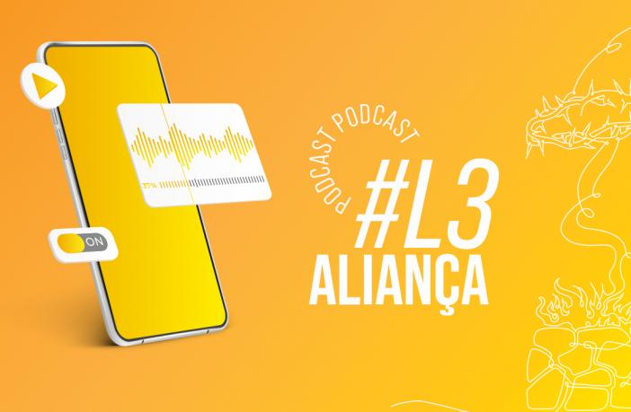 Podcast Lição 3 Aliança